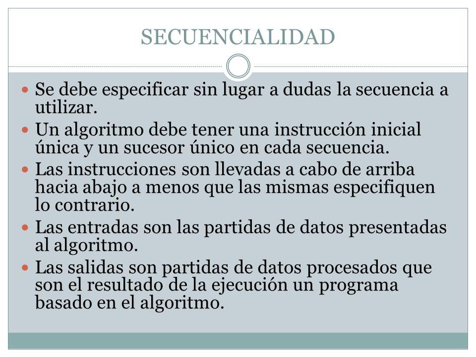SECUENCIALIDAD Se debe especificar sin lugar a dudas la secuencia a utilizar.
