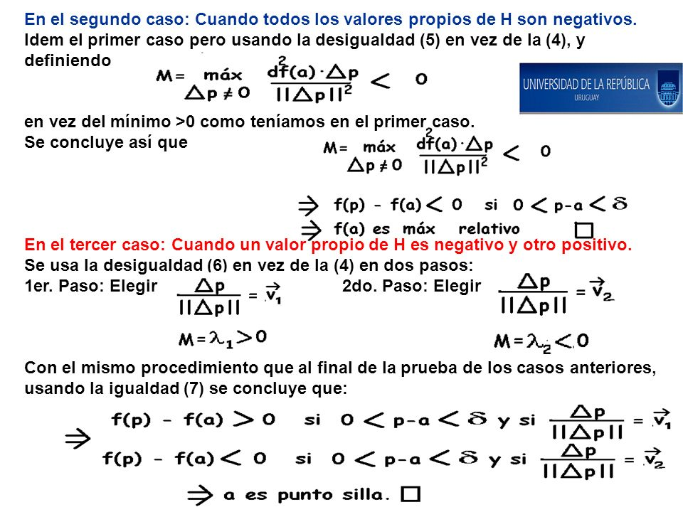 En el segundo caso: Cuando todos los valores propios de H son negativos.