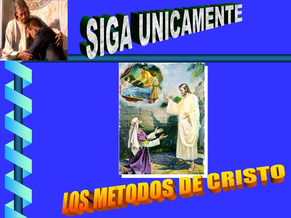 SIGA UNICAMENTE LOS METODOS DE CRISTO