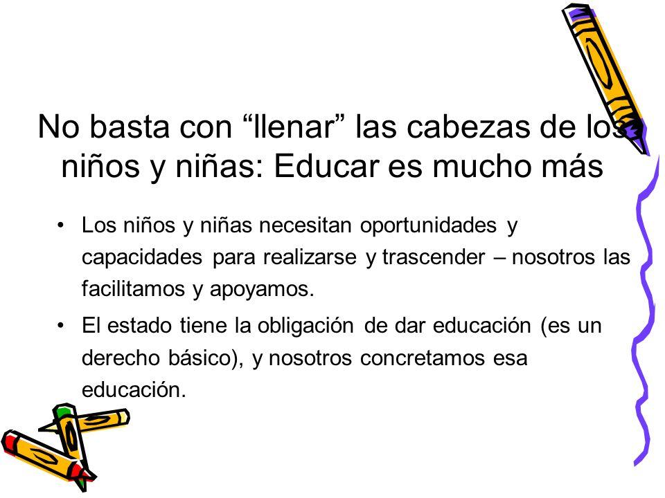 No basta con llenar las cabezas de los niños y niñas: Educar es mucho más