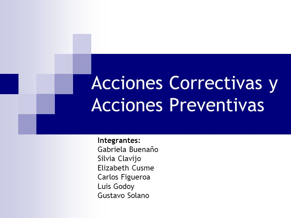 Acciones Correctivas y Acciones Preventivas