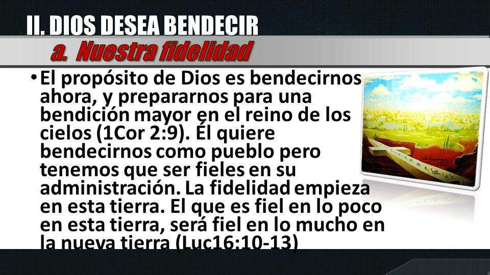 II. DIOS DESEA BENDECIR a. Nuestra fidelidad