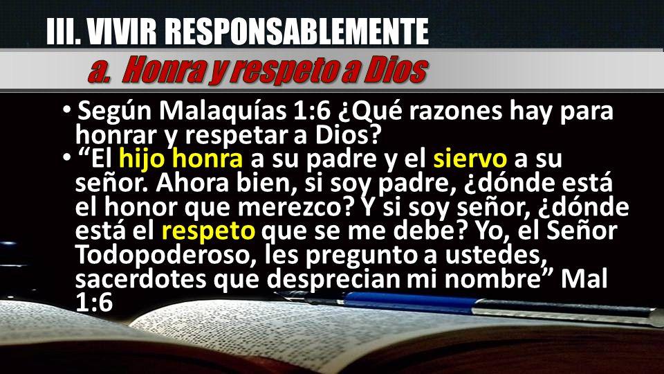 III. VIVIR RESPONSABLEMENTE a. Honra y respeto a Dios
