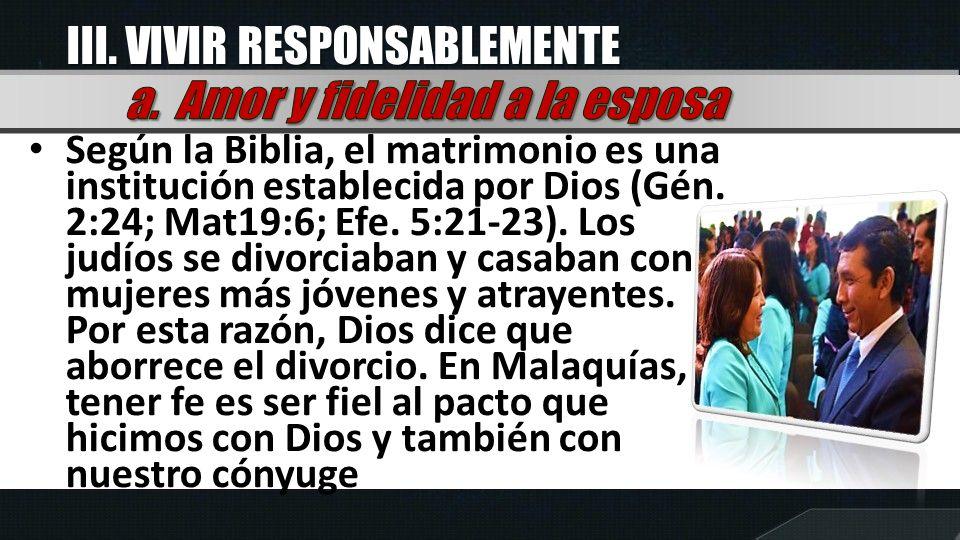 III. VIVIR RESPONSABLEMENTE a. Amor y fidelidad a la esposa