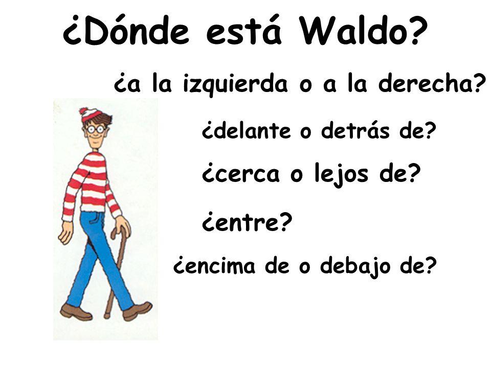 ¿Dónde está Waldo ¿a la izquierda o a la derecha ¿cerca o lejos de