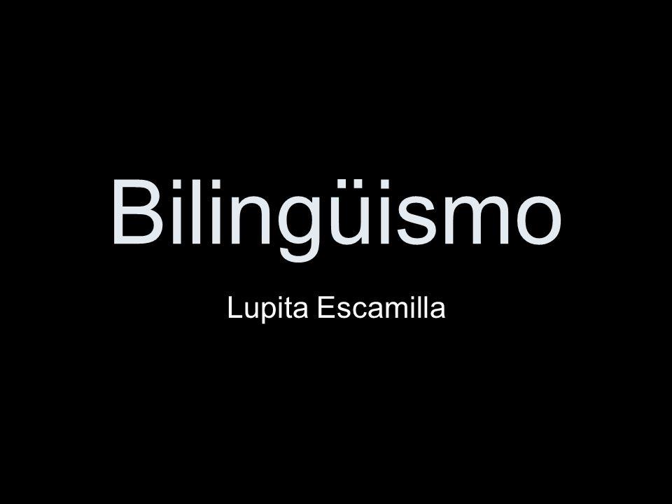 Bilingüismo Lupita Escamilla