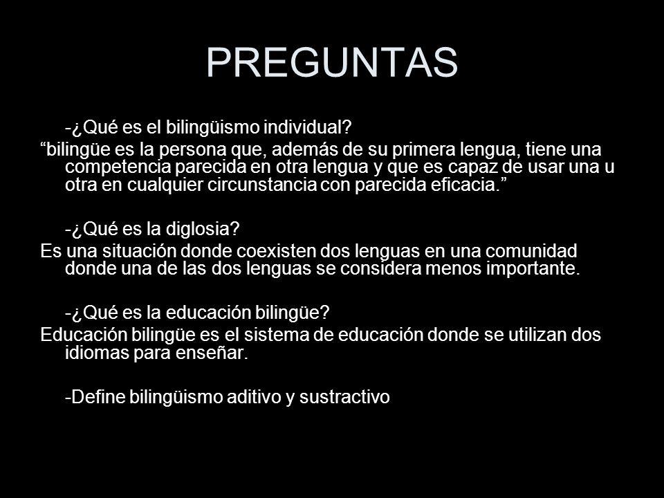 PREGUNTAS -¿Qué es el bilingüismo individual
