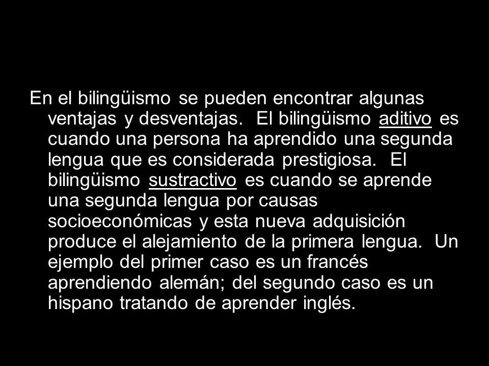 En el bilingüismo se pueden encontrar algunas ventajas y desventajas