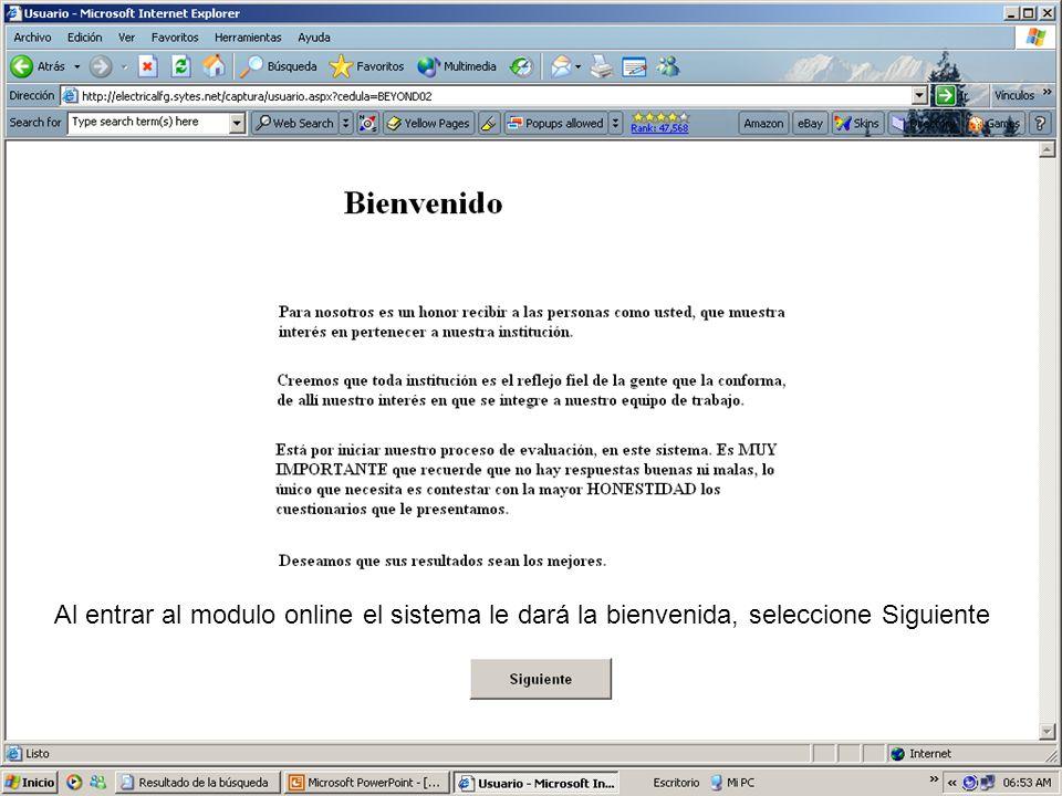 Al entrar al modulo online el sistema le dará la bienvenida, seleccione Siguiente