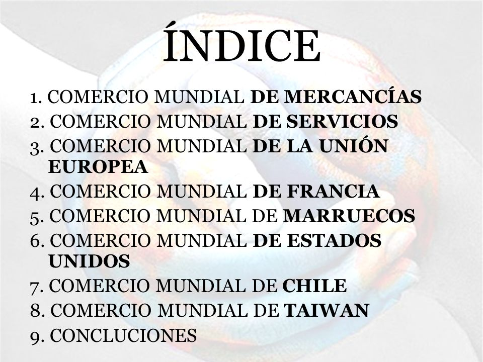 ÍNDICE 1. COMERCIO MUNDIAL DE MERCANCÍAS