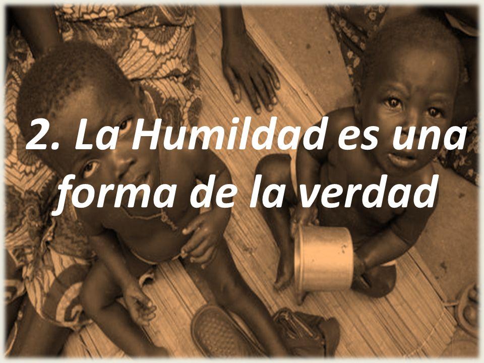 2. La Humildad es una forma de la verdad