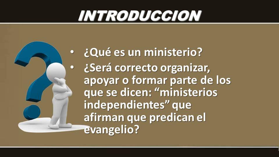 INTRODUCCION ¿Qué es un ministerio