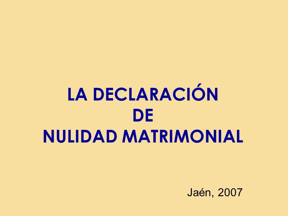 LA DECLARACIÓN DE NULIDAD MATRIMONIAL
