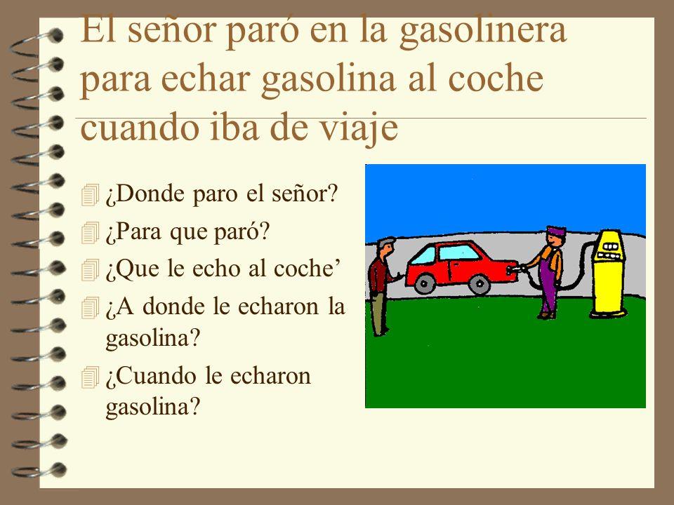 El señor paró en la gasolinera para echar gasolina al coche cuando iba de viaje
