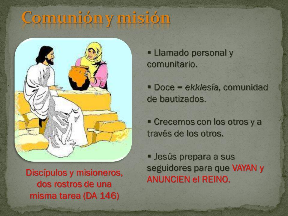 Comunión y misión Llamado personal y comunitario.