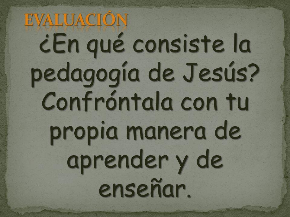 ¿En qué consiste la pedagogía de Jesús