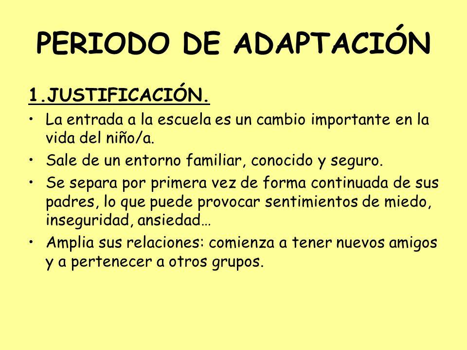 PERIODO DE ADAPTACIÓN 1.JUSTIFICACIÓN.