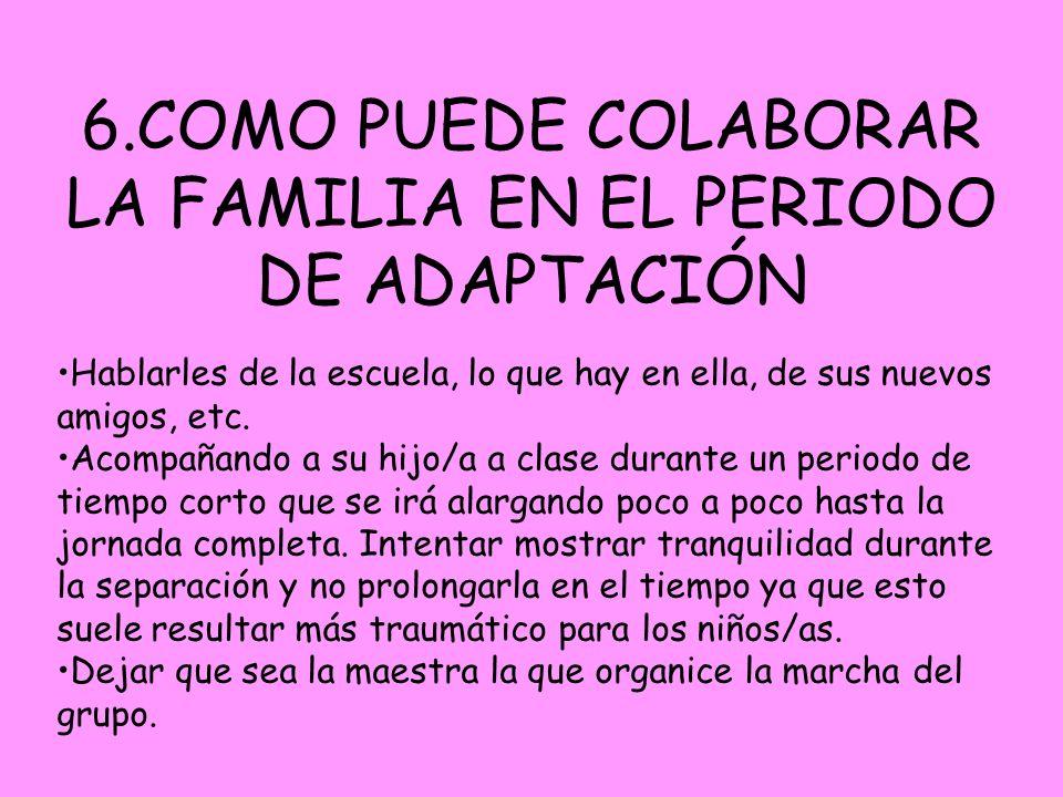 6.COMO PUEDE COLABORAR LA FAMILIA EN EL PERIODO DE ADAPTACIÓN