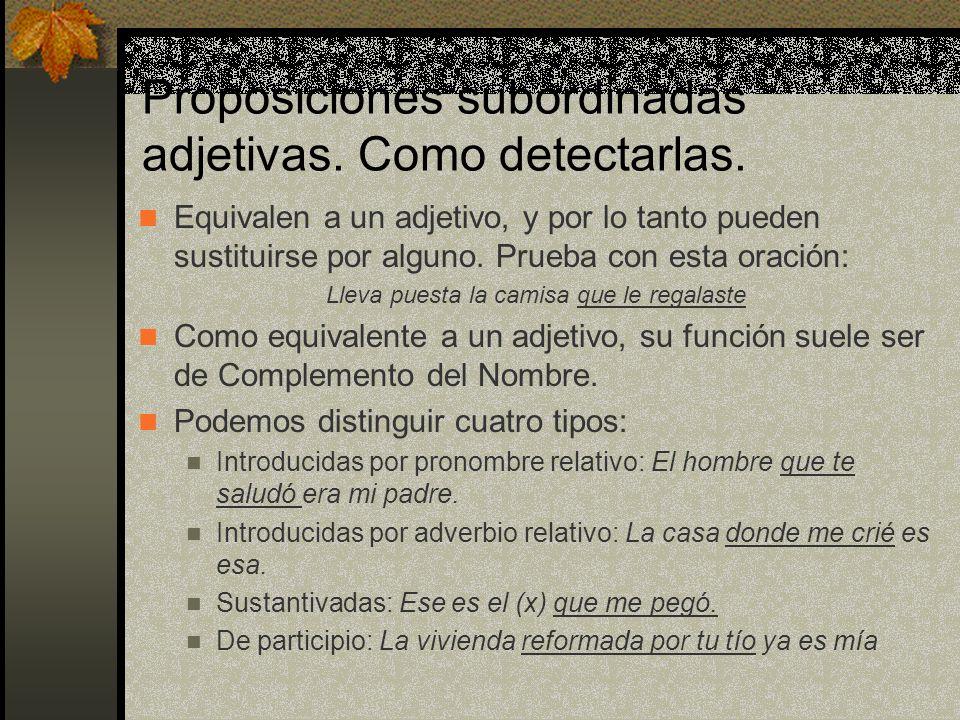 Proposiciones subordinadas adjetivas. Como detectarlas.