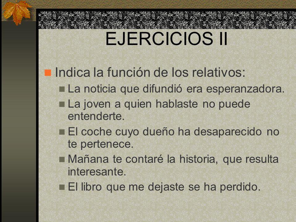 EJERCICIOS II Indica la función de los relativos: