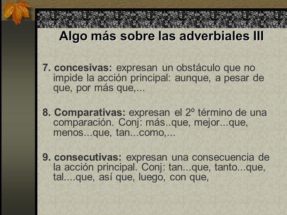 Algo más sobre las adverbiales III