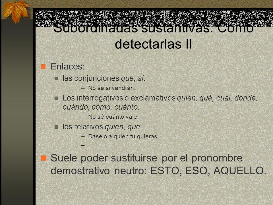 Subordinadas sustantivas. Cómo detectarlas II