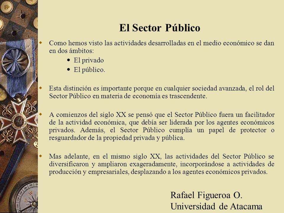 El Sector Público Rafael Figueroa O. Universidad de Atacama