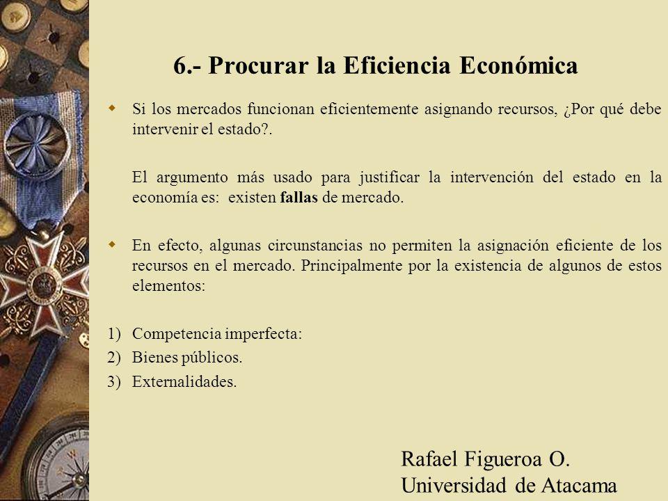 6.- Procurar la Eficiencia Económica