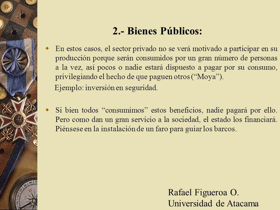 2.- Bienes Públicos: Rafael Figueroa O. Universidad de Atacama