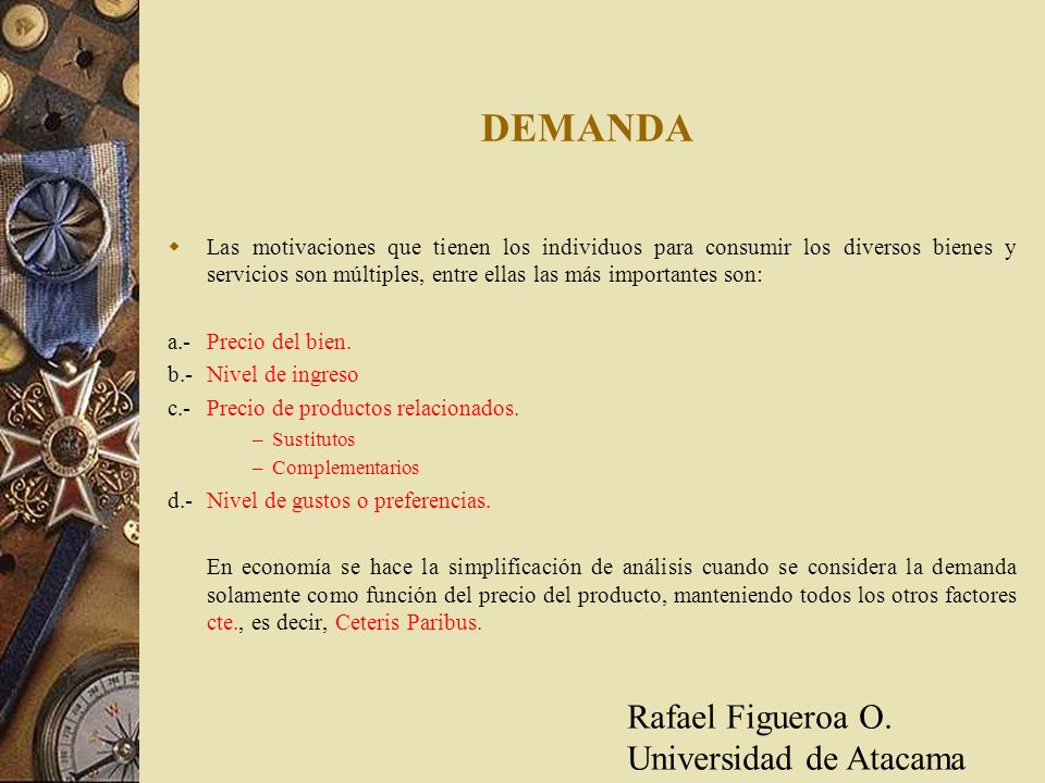 DEMANDA Rafael Figueroa O. Universidad de Atacama