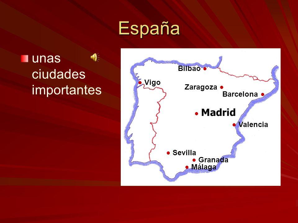 España unas ciudades importantes Bilbao ● ● Vigo Zaragoza ●