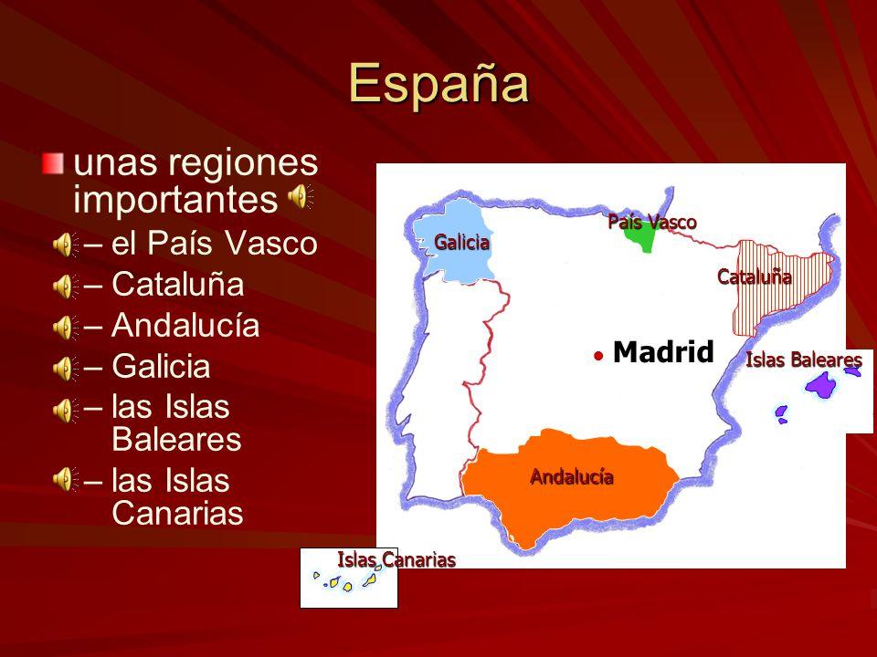 España unas regiones importantes el País Vasco Cataluña Andalucía