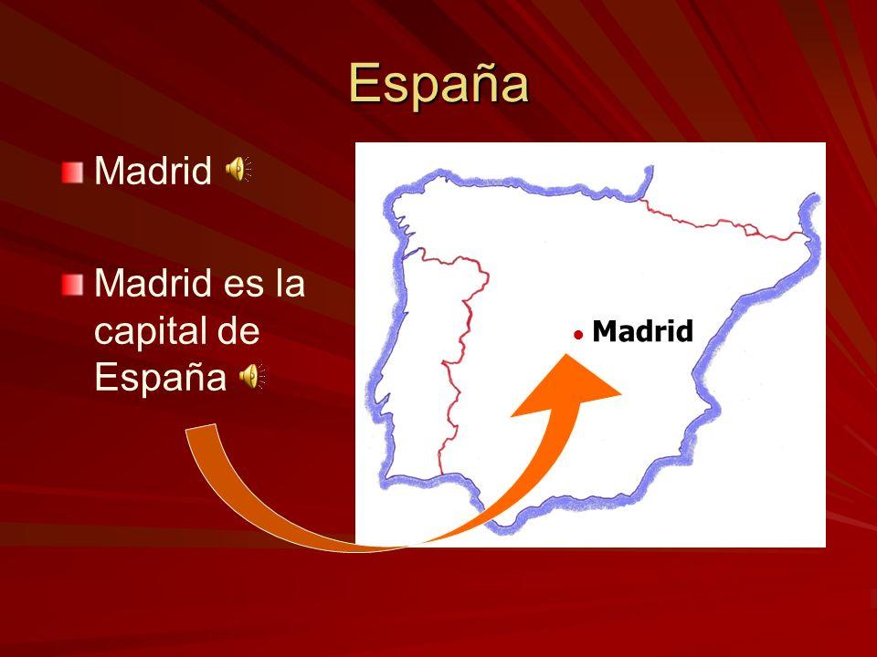 España Madrid Madrid es la capital de España ● Madrid