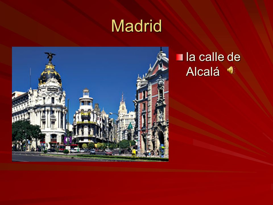 Madrid la calle de Alcalá