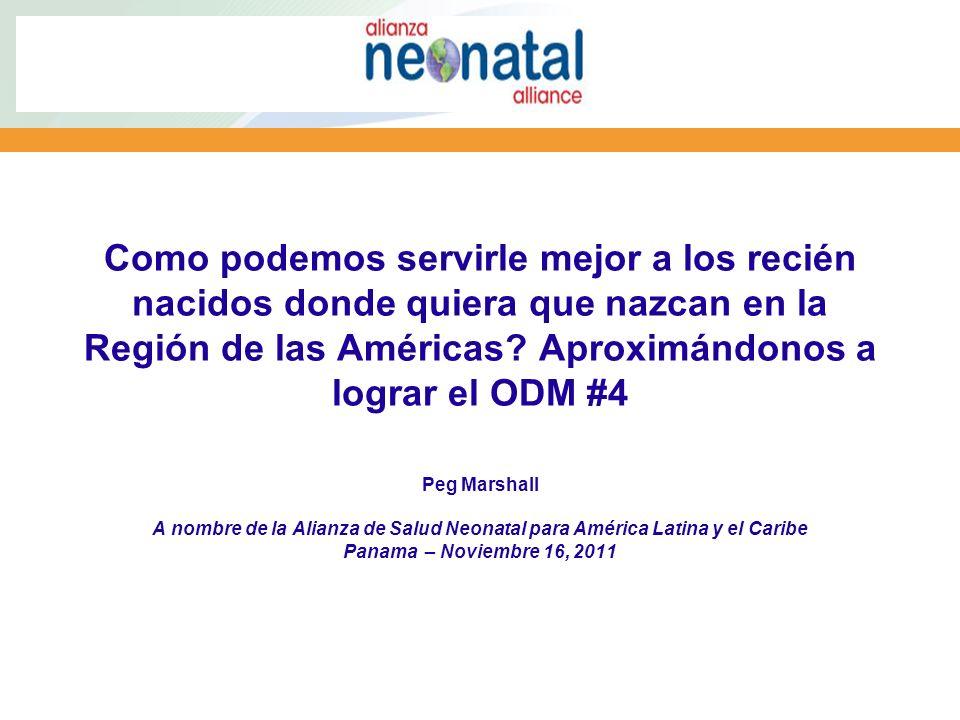 Como podemos servirle mejor a los recién nacidos donde quiera que nazcan en la Región de las Américas Aproximándonos a lograr el ODM #4