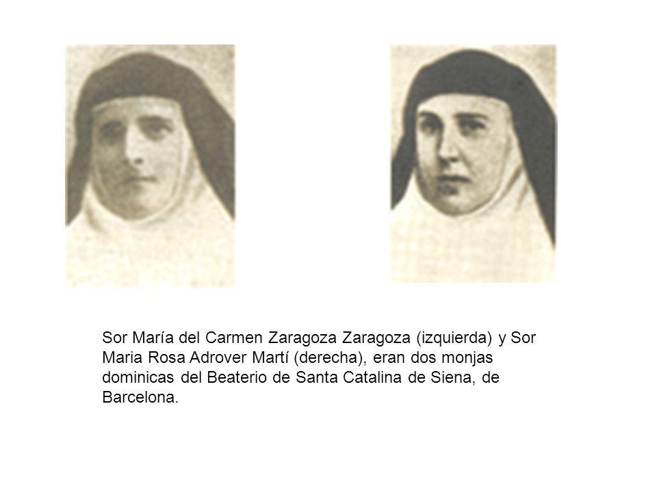 Sor María del Carmen Zaragoza Zaragoza (izquierda) y Sor Maria Rosa Adrover Martí (derecha), eran dos monjas dominicas del Beaterio de Santa Catalina de Siena, de Barcelona.
