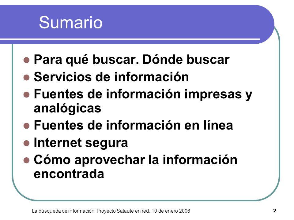 La búsqueda de información. Proyecto Sataute en red. 10 de enero 2006
