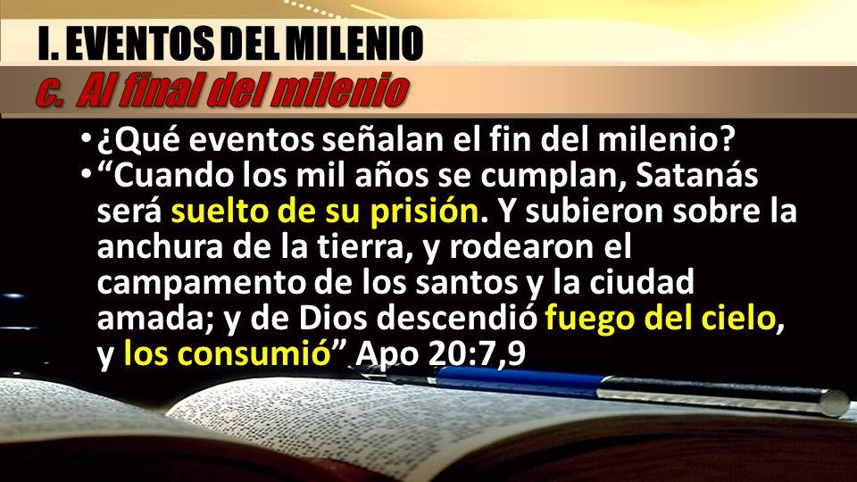I. EVENTOS DEL MILENIO c. Al final del milenio