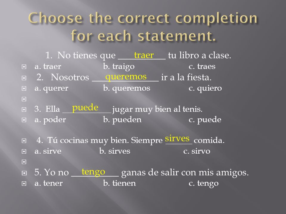 Choose the correct completion for each statement.
