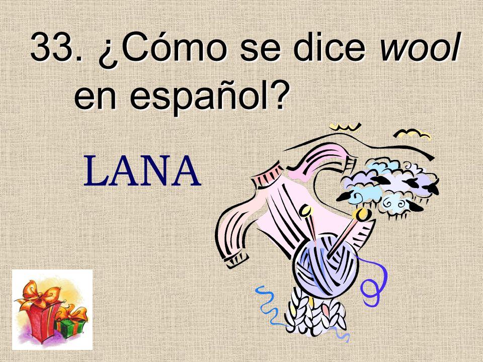 33. ¿Cómo se dice wool en español