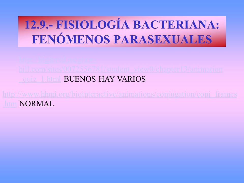 12.9.- FISIOLOGÍA BACTERIANA: FENÓMENOS PARASEXUALES