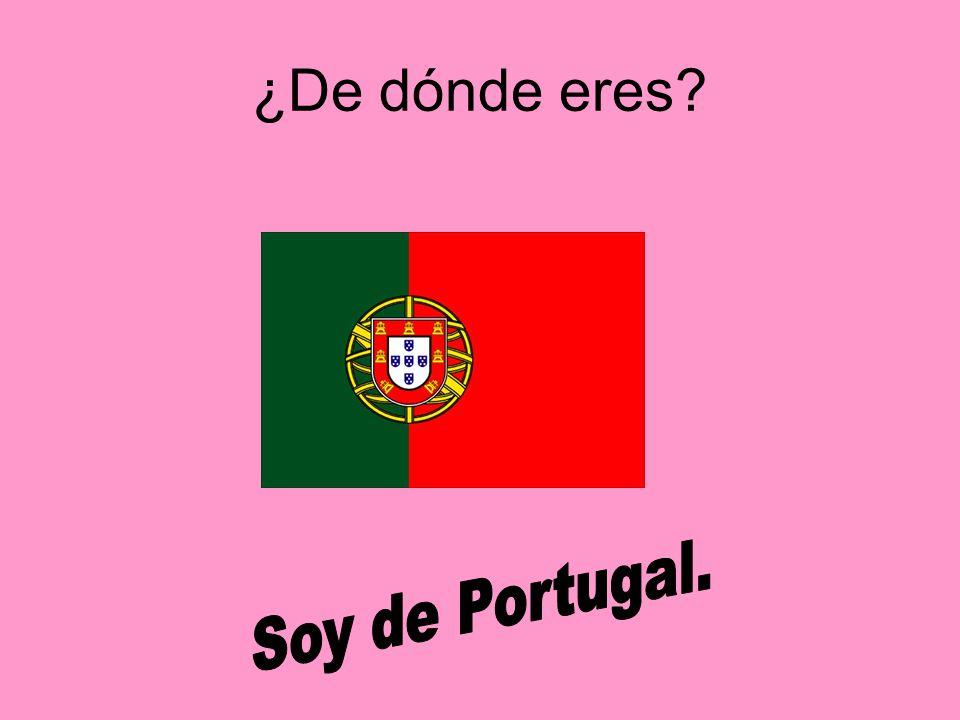 ¿De dónde eres Soy de Portugal.