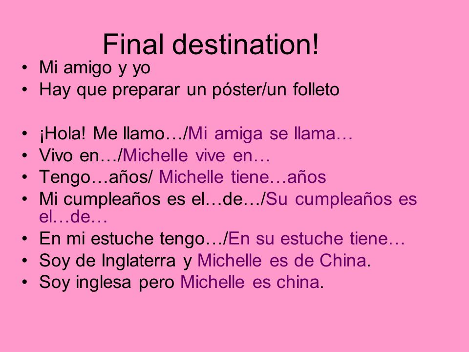 Final destination! Mi amigo y yo Hay que preparar un póster/un folleto