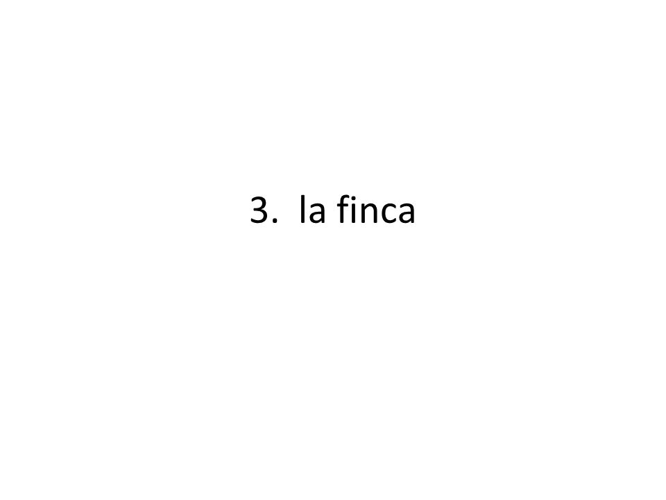 3. la finca