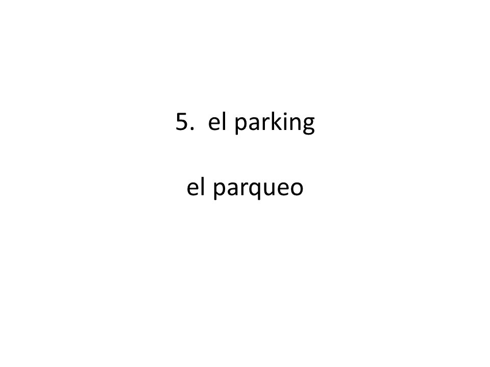 5. el parking el parqueo