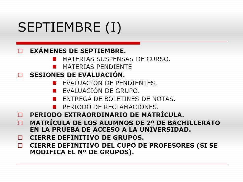 SEPTIEMBRE (I) EXÁMENES DE SEPTIEMBRE. MATERIAS SUSPENSAS DE CURSO.