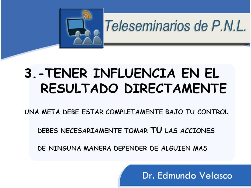 3.-TENER INFLUENCIA EN EL RESULTADO DIRECTAMENTE