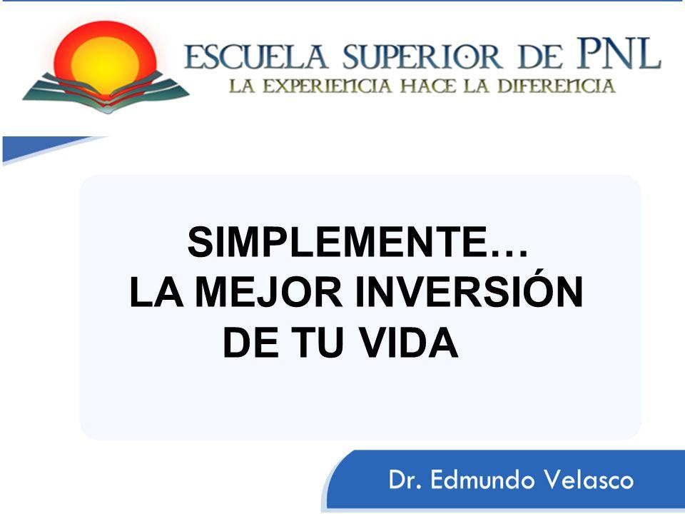 SIMPLEMENTE… LA MEJOR INVERSIÓN DE TU VIDA