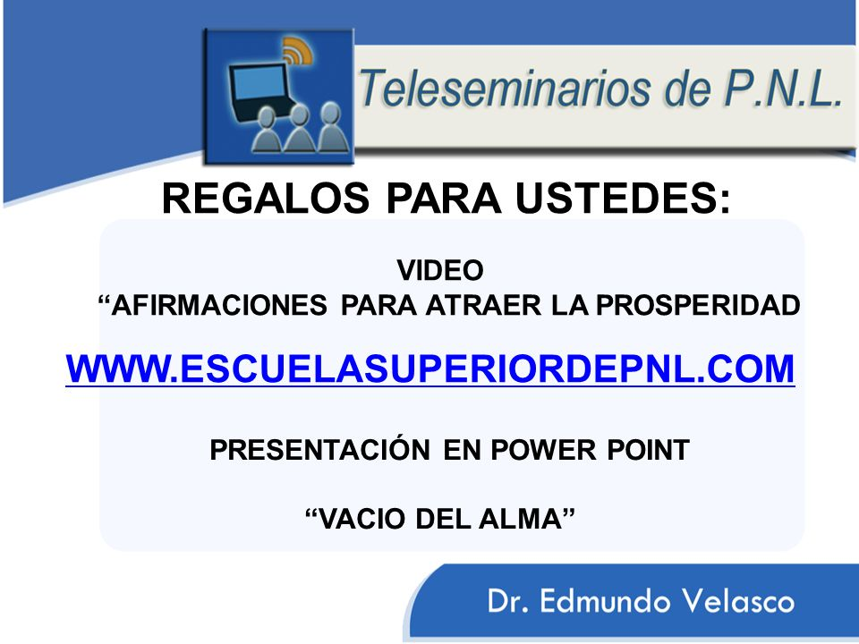 REGALOS PARA USTEDES: WWW.ESCUELASUPERIORDEPNL.COM VIDEO
