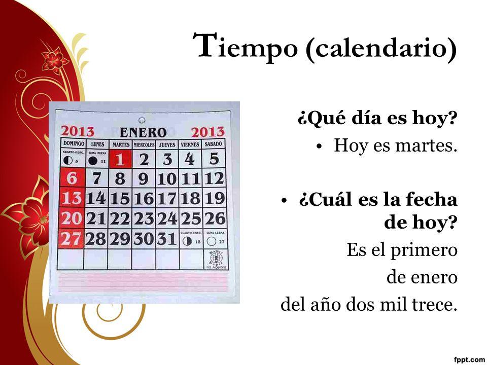 Tiempo (calendario) ¿Qué día es hoy Hoy es martes.